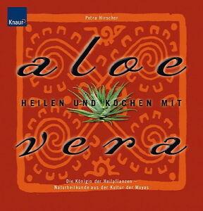 Heilen und Kochen mit Aloe vera von Petra Hirscher (2006, Gebunden)