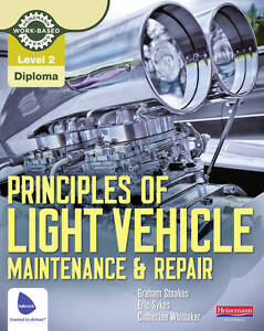 Principles of Light Vehicle Maintenance and Repair Candidate Handbook Level 2 - <span itemprop='availableAtOrFrom'>Lancashire, United Kingdom</span> - Principles of Light Vehicle Maintenance and Repair Candidate Handbook Level 2 - Lancashire, United Kingdom