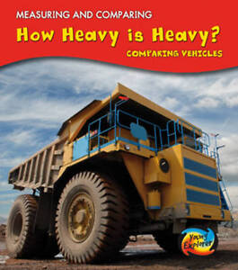 How Heavy Is Heavy?: Comparing Vehicles (Measuring and Comparing),Parker, Vic,Ne