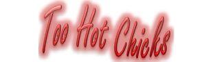 Too Hot Chicks