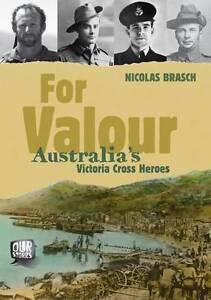 Our Stories: For Valour: Australia's Victoria Cross Heroes ' Nicholas Brasch