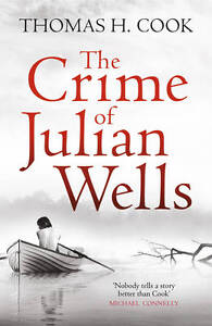 The Crime Of Julian Wells By Thomas H.Cook