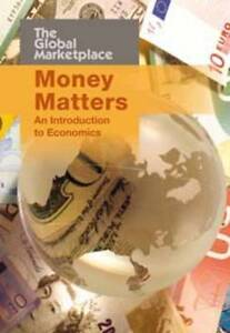 Money Matters: An Introduction to Economics (The Global Marketplace),Hollander,