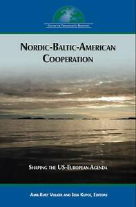 New NordicBalticAmerican Cooperation Shaping the USEuropean Agenda  Book - Hereford, United Kingdom - New NordicBalticAmerican Cooperation Shaping the USEuropean Agenda  Book - Hereford, United Kingdom