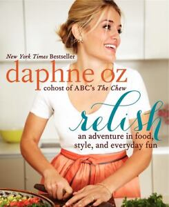 relish daphne oz new cookbook 2013 book the chew dr oz. Black Bedroom Furniture Sets. Home Design Ideas