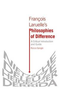 Gangle  Rocco-Fran?ois Laruelle`S Philosophies Of Difference  BOOKH NEW