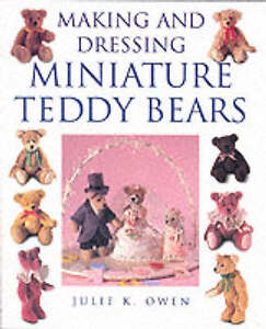 NEW BOOK Making and Dressing Miniature Teddy Bears, Julie K. Owen,Books