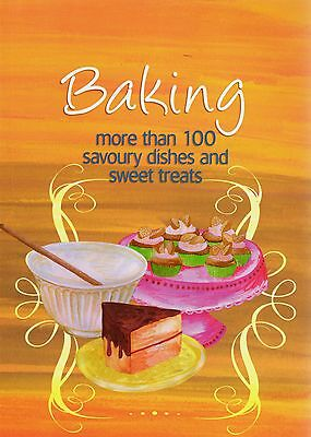 Baking / More Than 100 Savory Dishes & Sweet Treats