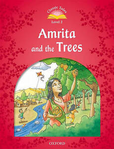 Classic Tales Second Edition: Level 2: Amrita and the Trees,