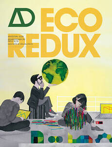 NEW EcoRedux: Design Remedies for an Ailing Planet (Architectural Design)