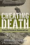 NEW Cheating Death: Combat Air Rescues in Vietnam and Laos by George J. Marrett