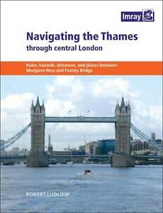 Imray Navigating the Thames Through London by Robert Ludlow (Paperback, 2012)