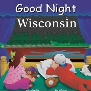 Good Night Wisconsin by Mark Jasper, Adam Gamble (Board book, 2012)