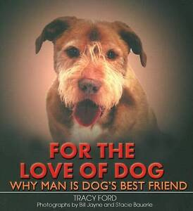 NEW BOOK For the Love of Dog by Tracy Ford (Hardback)