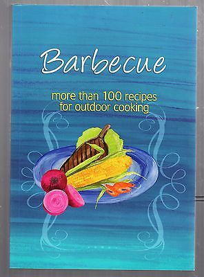 Barbecue / More Than 100 Recipes For Outdoor Cooking