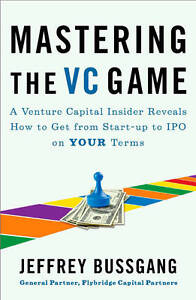 Mastering the VC Game, Jeffrey Bussgang, Very Good Book