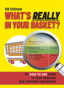 Whats-Really-in-Your-Basket-An-Easy-to-Use-Guide-to-Food-Additives-and