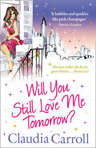 Will-You-Still-Love-Me-Tomorrow-by-Claudia-Carroll-Paperback-New-Book