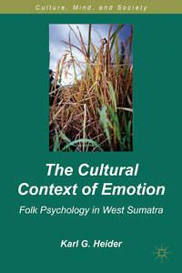 The Cultural Context of Emotion: Folk Psychology in West Sumatra (Culture, Mind