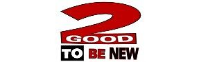 2 Good to Be New