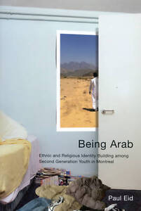 Being Arab: Ethnic and Religious Identity Building among Second Generation Youth