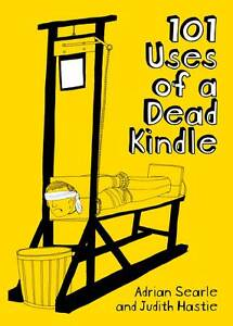 101-Uses-of-a-Dead-Kindle-Adrian-Searle-Paperback-Book-NEW-9781908754073