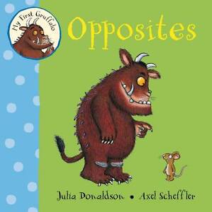 My-First-Gruffalo-Opposites-by-Julia-Donaldson-Board-book-2011