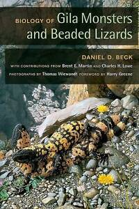 Biology of Gila Monsters and Beaded Lizards, Daniel D Beck