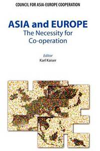 Asia and Europe: The Necessity for Co-operation (Council for Asia-Europe Coopera