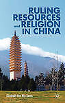 Ruling, Resources and Religion in China: Managing the Multiethnic State in the 2