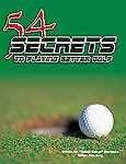54-Secrets-to-Playing-Better-Golf-by-Robert-Markovics-2010-Hardcover