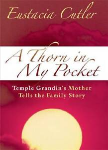 A-Thorn-in-My-Pocket-Temple-Grandins-Mother-Tells-the-Family-Story-by