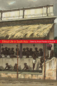 Ethical Life in South Asia, Anand Pandian