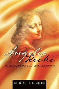 Angelic-Reiki-The-Healing-for-Our-Time-Archangel-Metatron-by-Christine-Core