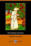 The Solitary Summer (Dodo Press) Arnim, Elizabeth Von Very Good Book
