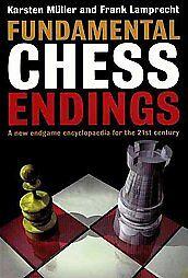 Fundamental Chess Endings, Karsten Muller, Frank Lamprecht