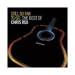 CHRIS REA - STILL SO FAR TO GO...THE BEST OF: 2CD ALBUM SET (2009)