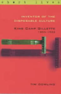 Inventor-of-the-Disposable-Culture-King-Camp-Gillette-1855-1932-Dowling-Tim