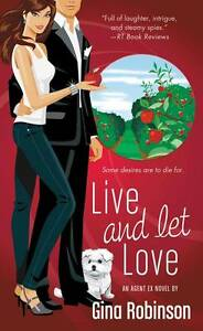 NEW Live and Let Love: An Agent Ex Novel by Gina Robinson