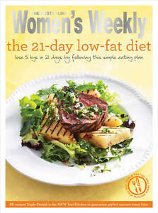 The 21-Day Low-Fat Diet: Triple-Tested Recipes for the Best Weight-Loss Plan...