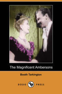 NEW The Magnificent Ambersons (Dodo Press) by Booth Tarkington