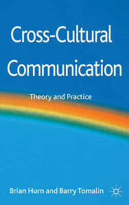 Cross-Cultural Communication: Theory and Practice, Hurn, Brian J. & Tomalin, Bar