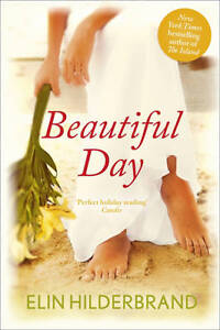 BEAUTIFUL DAY by Elin Hilderbrand : WH5-B107 : PBL991 : NEW BOOK