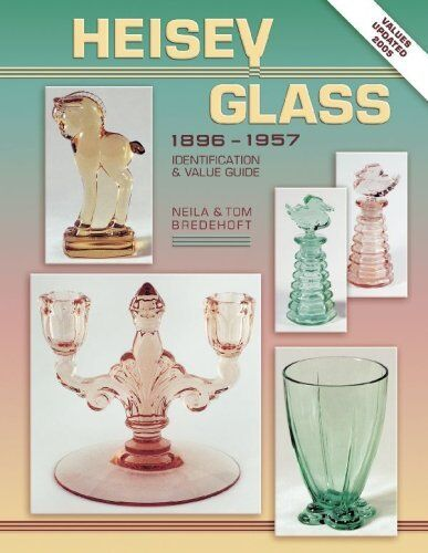 Heisey Glass 1896-1957: Identification and Value Guide