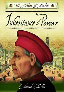 The House of Medici: Inheritance of Power, Edward Charles, Good Book