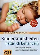 Kinderkrankheiten natürlich behandeln von H. Michael Stellmann