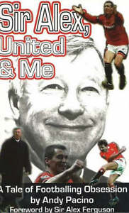 NEW-Sir-Alex-United-and-Me-by-Andy-Pacino-Paperback-Book-Free-Shipping