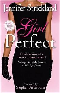 NEW Girl Perfect by Jennifer Strickland (Modelling) Paperback Free Shipping