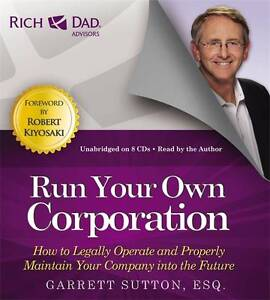 Rich Dad's Advisors: Run Your Own Corporation: How to Legally Operate...