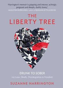 The-Liberty-Tree-Drunk-to-Sober-Via-Love-Death-Suzanne-Harrington-Paperback